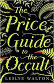 The Price Guide to the Occult, Leslye Walton