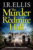 The Murder at Redmire Hall, J. R. Ellis