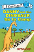 Danny and the Dinosaur Go to Camp, Syd Hoff
