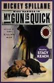 My Gun is Quick, Mickey Spillane