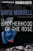 The Brotherhood of the Rose, David Morrell