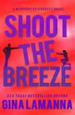 Shoot the Breeze, Gina LaManna