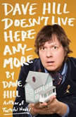 Dave Hill Doesn't Live Here Anymore, Dave Hill
