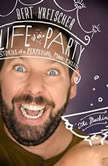 Life of the Party Stories of a Perpetual Man Child, Bert Kreischer