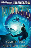 Troubletwisters, Garth Nix