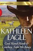 Cool Hand Hank & Cowboy, Take Me Away, Kathleen Eagle