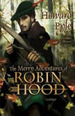Merry Adventures of Robin Hood, The, Howard Pyle