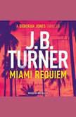 Miami Requiem, J B Turner