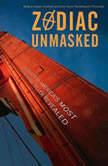 Zodiac Unmasked The Identity of America's Most Elusive Serial Killer Revealed, Robert Graysmith