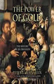 The Power of Gold The History of an Obsession, Peter L. Bernstein