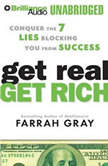 Get Real, Get Rich Conquer the 7 Lies Blocking You from Success, Farrah Gray