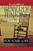 For Your Love, Beverly Jenkins