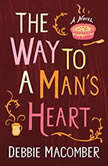 The Way to a Man's Heart A Novel, Debbie Macomber