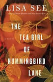 The Tea Girl of Hummingbird Lane, Lisa See