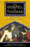 The Gospel of Thomas The Gnostic Wisdom of Jesus, Jean-Yves Leloup