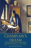 Champlain's Dream, David Hackett Fischer