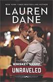 Whiskey Sharp: Unraveled (Whiskey Sharp), Lauren Dane