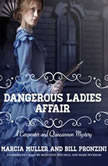 The Dangerous Ladies Affair A Carpenter and Quincannon Mystery, Marcia Muller; Bill Pronzini