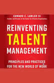 Reinventing Talent Management Principles and Practices for the New World of Work, Edward E. Lawler