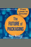 The Future of Packaging From Linear to Circular, Tom Szaky