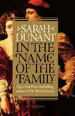 In the Name of the Family, Sarah Dunant