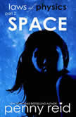 SPACE Second Chance New Adult Romance, Penny Reid