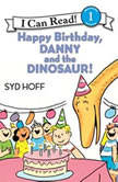Happy Birthday, Danny and the Dinosaur!, Syd Hoff