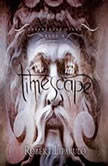 Timescape The Dreamhouse Kings Series, Book 4, Robert Liparulo