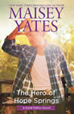 The Hero of Hope Springs, Maisey Yates