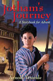 Jotham's Journey A Storybook for Advent, Arnold Ytreeide