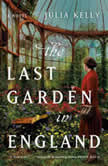 The Last Garden in England, Julia Kelly