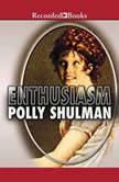 Enthusiasm, Polly Shulman