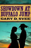Showdown at Buffalo Jump, Gary D. Svee