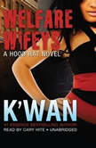 Welfare Wifeys A Hood Rat Novel, Kwan
