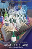 A Potion to Die For, Heather Blake
