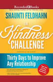 The Kindness Challenge Thirty Days to Improve Any Relationship, Shaunti Feldhahn
