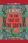The Vine That Ate the South, J.D. Wilkes