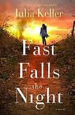 Fast Falls the Night, Julia Keller