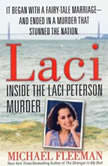 Laci Inside the Laci Peterson Murder, Michael Fleeman