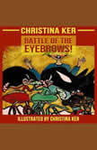 BATTLE OF THE EYEBROWS, CHRISTINA KER