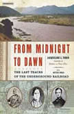 From Midnight to Dawn The Last Tracks of the Underground Railroad, Hettie Jones