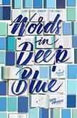 Words in Deep Blue, Cath Crowley