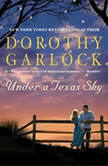 Under a Texas Sky, Dorothy Garlock