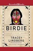 Birdie, Tracey Lindberg