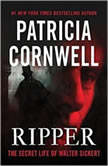 Ripper The Secret Life of Walter Sickert, Patricia Cornwell