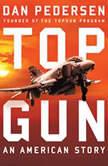 Topgun An American Story, Dan Pedersen