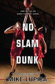 No Slam Dunk, Mike Lupica