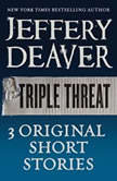 Triple Threat, Jeffery Deaver