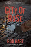 City of Rose, Rob Hart