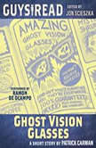 Guys Read: Ghost Vision Glasses, Patrick Carman